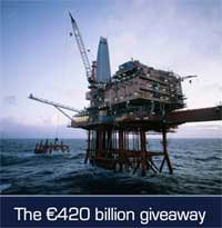 €420 Billion Gas and Oil Giveaway