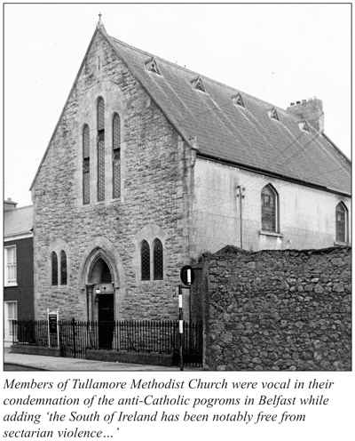 Tullamore Methodists, who rejected northern unionist charge that Protestants in south under attack - and who condemned attacks on northern Catholics by northern unionists