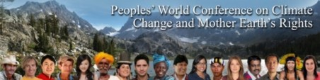 Peoples� World Conference on Climate Change and Mother Earth�s Rights - Bolivia, April 19 - 22, Mother Earth Day