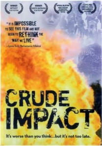 CRUDE IMPACT - Critical film about full impact of OIL AGE, including CHERNOBYL OF THE AMAZON