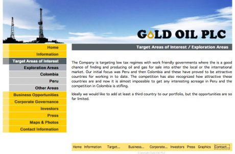 "Gold Oil�s targets: ""Work friendly governments + not too rigorous corporate criteria"