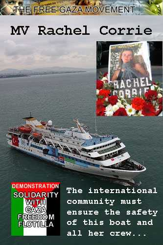 MV Rachel Corrie - International community must ensure saftety for this boat and all her crew