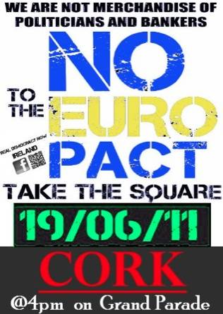 Real Democracy Now! Cork - June19 against € Pact - Peaceful Demonstration