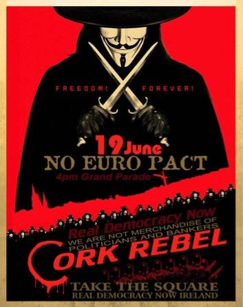 Real Democracy Now! Dublin - June19 against € Pact - CORK REBEL
