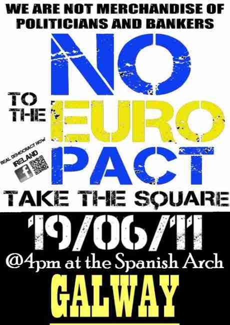 Real Democracy Now! Galway - June19 against € Pact - Peaceful Demonstration