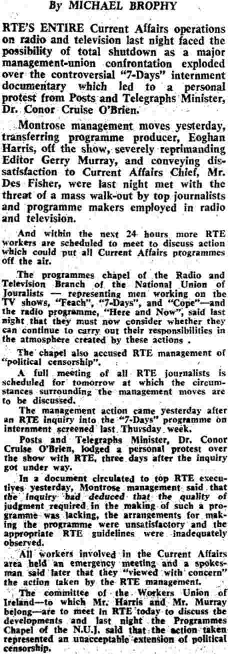 38 years ago RTE was also under attack - the target Eoghan Harris, for producing a brave programme exposing interment without trial in the North - today he would call for himself to be sacked
