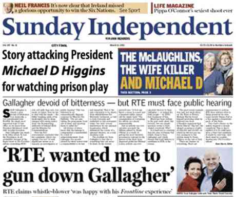 Above the Sindo's exclusive (from a con man) an attack on Michael D Higgins for watching a prison play