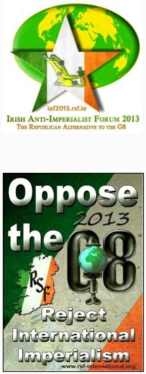 Republican Sinn Féin will be holding an Irish Anti-Imperialist Forum as a counter to the G8 Summit in June.