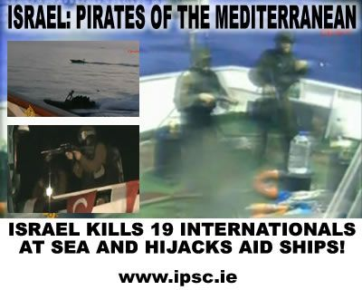 Israel kills 19 internationals at sea - the flotilla massacre