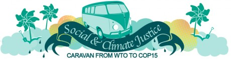 From WTO protests in Geneva to COP15 in Copenhagen - Social & Climate Justice Caravan