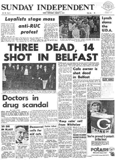CLICK TO READ - Sunday Independent Feb 2, 1973 - how the paper used to cover the news - today the tiny 'provos' story at the bottom of the page would be front and centre with 29 pages of 'analysis'. Stories about northern nationalists and the UDA  would n