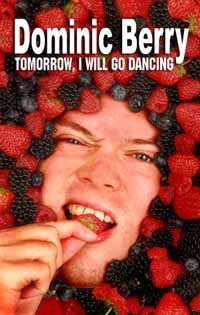 "Dominic Berry's New Book, ""Tomorrow, I Will Go Dancing."""