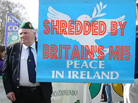 Peace Process Ireland Shredded by MI5