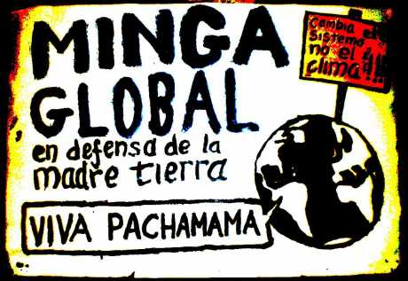 GLOBAL MINGA - week of direct action in defense of mother earth. System change, not climate change..