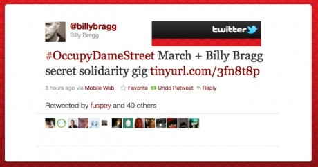 Latest TWEET from Billy Bragg: #OccupyDameStreet March + Billy Bragg secret solidarity gig